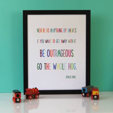 original_never-do-anything-by-halves-roald-dahl-typography-print